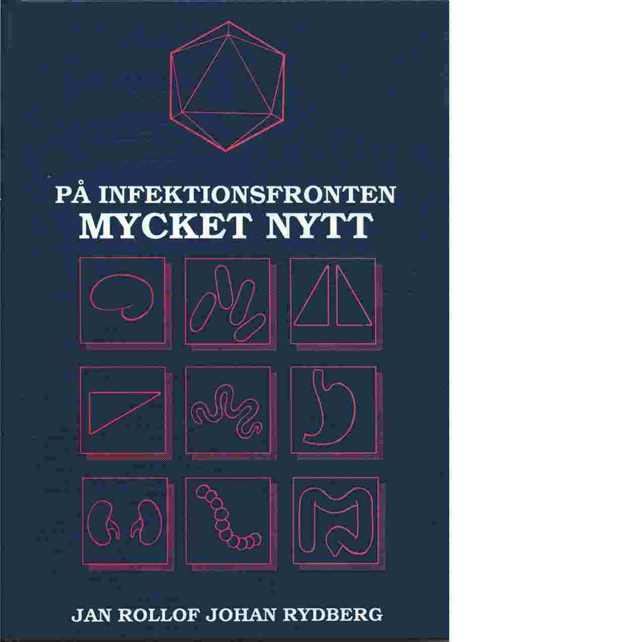 På infektionsfronten mycket nytt - Rollof, Jan,  och Rydberg, Johan