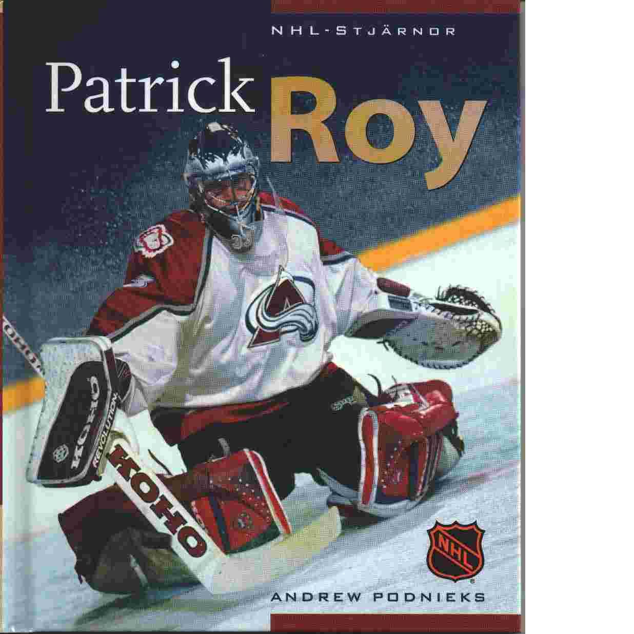 Patrick Roy - Podnieks, Andrew