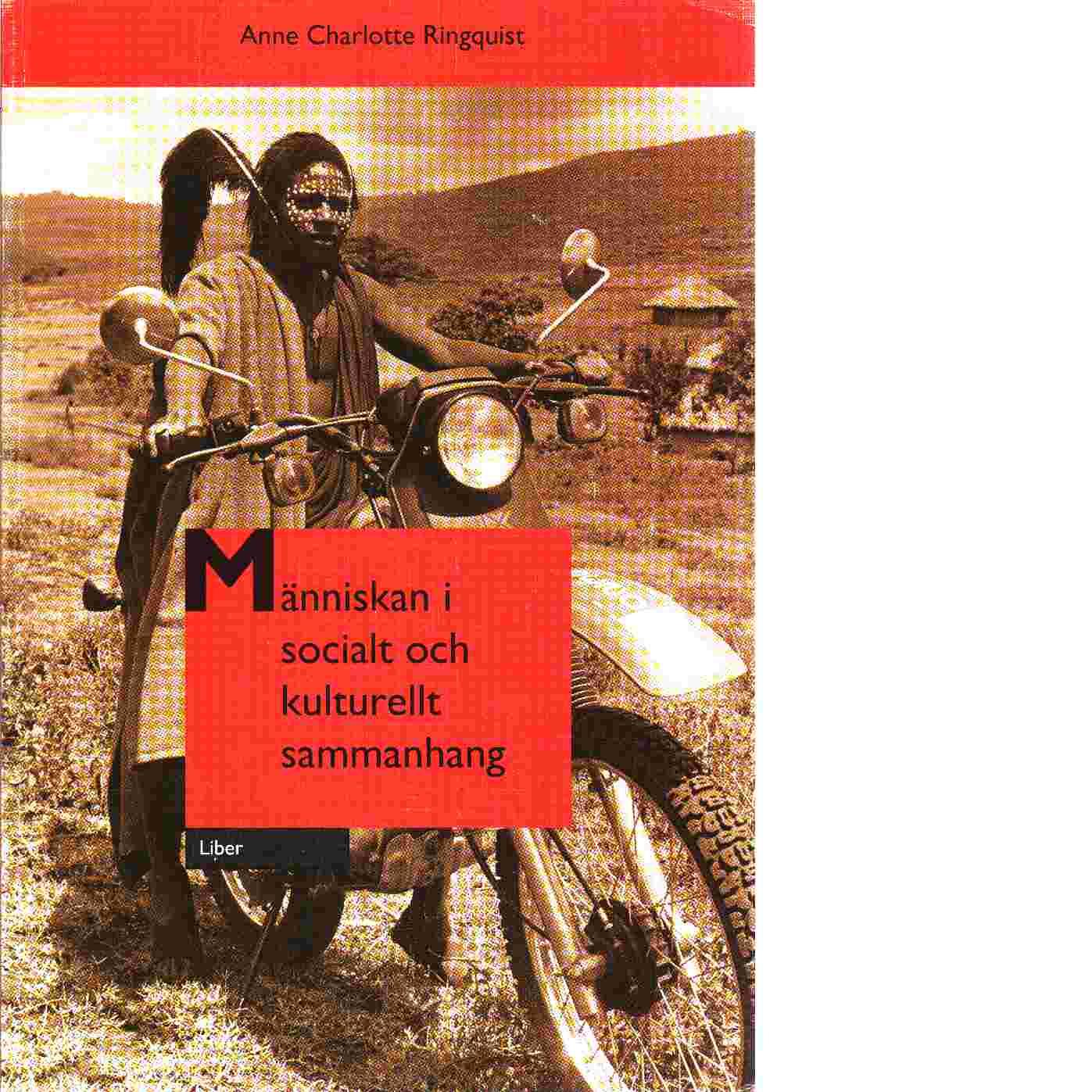Människan i socialt och kulturellt sammanhang - Ringquist, Anne Charlotte