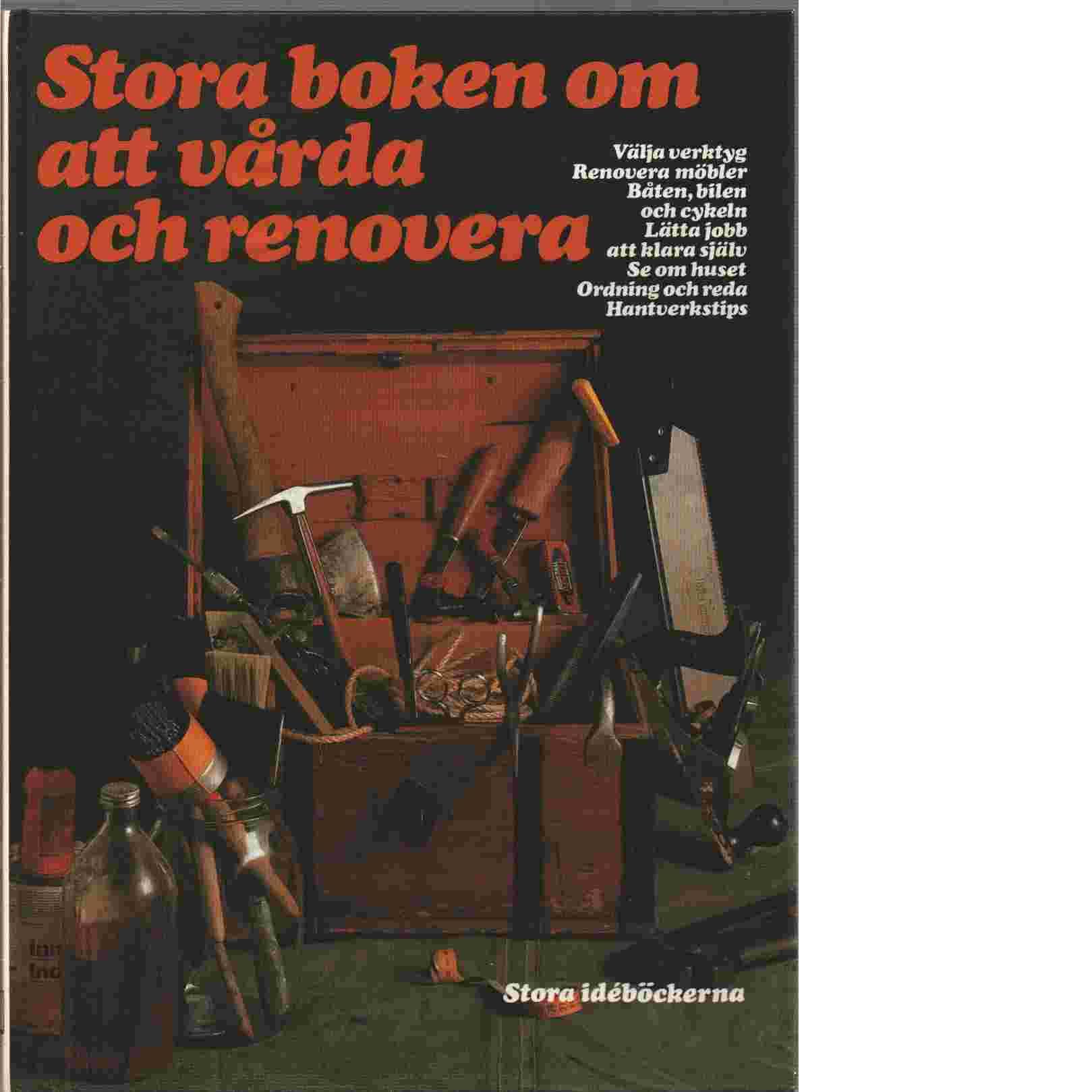 Stora boken om att vårda och renovera : välja verktyg : renovera möbler - ICA bokförlag