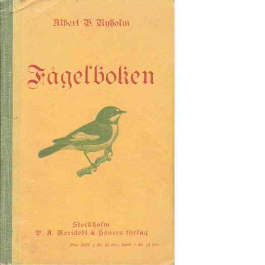 Fågelboken : läsning för skolan och hemmet - Nyholm, Albert V.