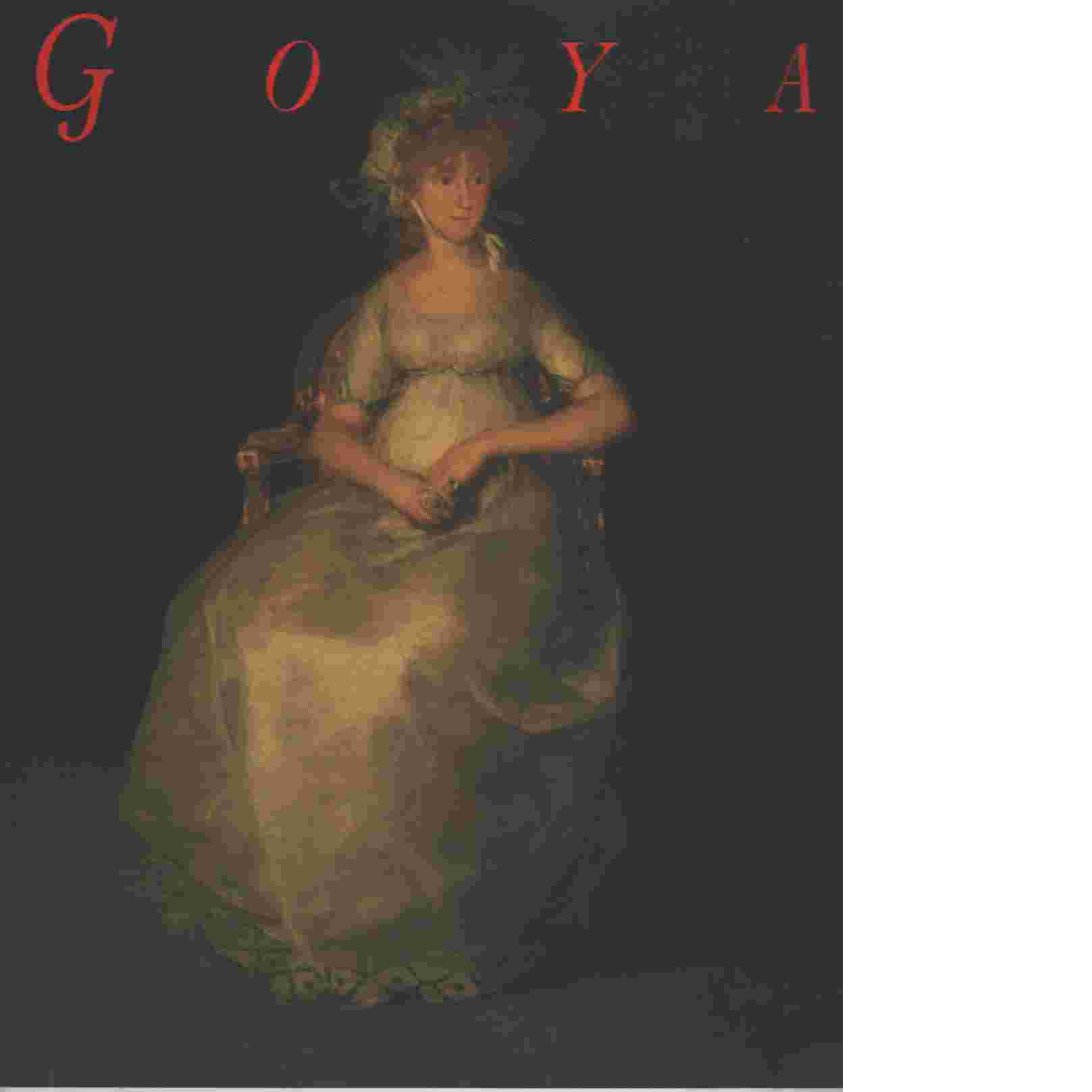 Goya  Nationalmuseum, Stockholm 7 oktober 1994-8 januari 1995 - Goya, Francisco de
