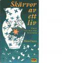 Skärvor av ett liv : vägen till och från Auschwitz - Fried, Hédi