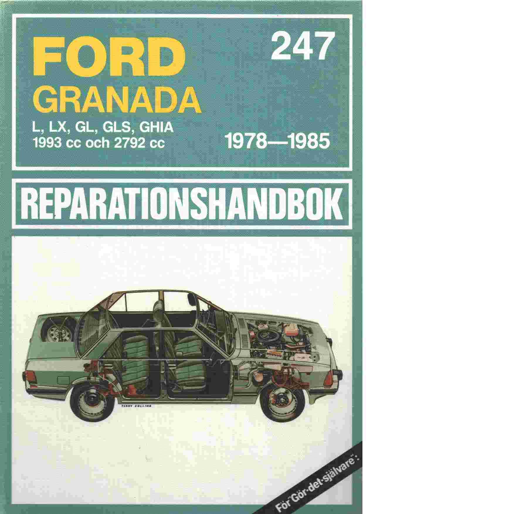 Ford Granada 1978 - 1985 : L, LX, GL, GLS, GHIA, 1993 cc och 2792 cc - Thorsell, P. O.