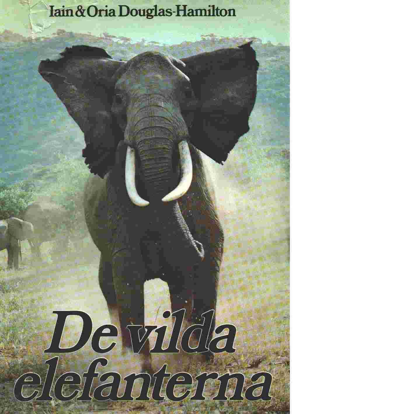 De vilda elefanterna - Douglas-Hamilton, Iain   och  Douglas-Hamilton, Oria