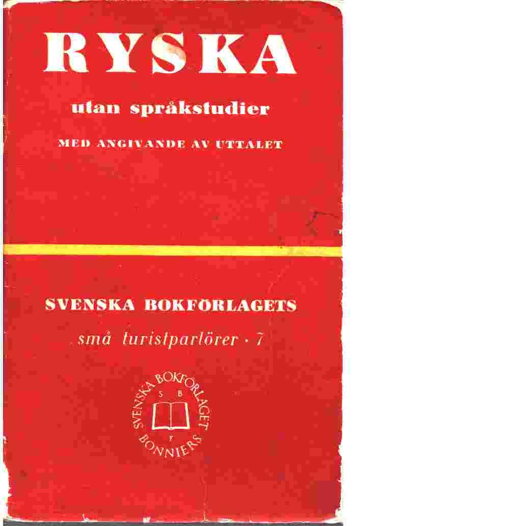 Ryska utan språkstudier : med angivande av uttalet - Backhoff-Malmquist, Helga