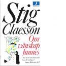 Om vänskap funnes - Claesson, Stig