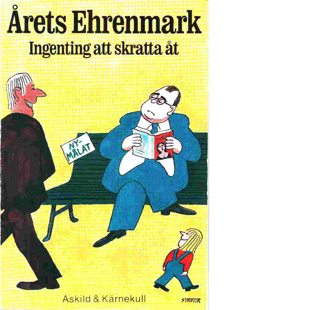 Ingenting att skratta åt : årets Ehrenmark - Ehrenmark, Torsten