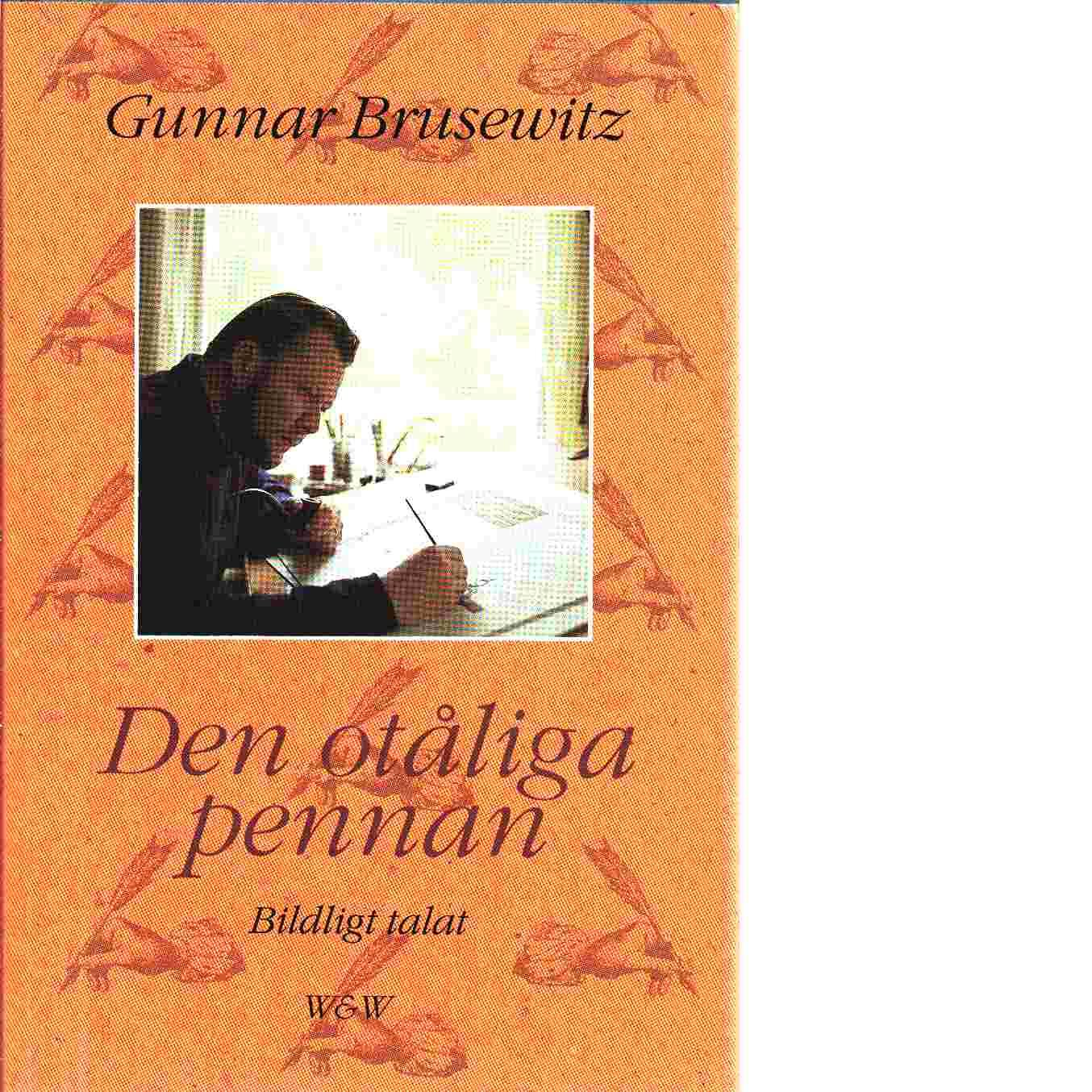 Den otåliga pennan : bildligt talat / Gunnar Brusewitz - Brusewitz, Gunnar