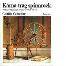 Kärna tråg spinnrock : att samla gamla bruksföremål av trä - Cedrenius, Gunilla