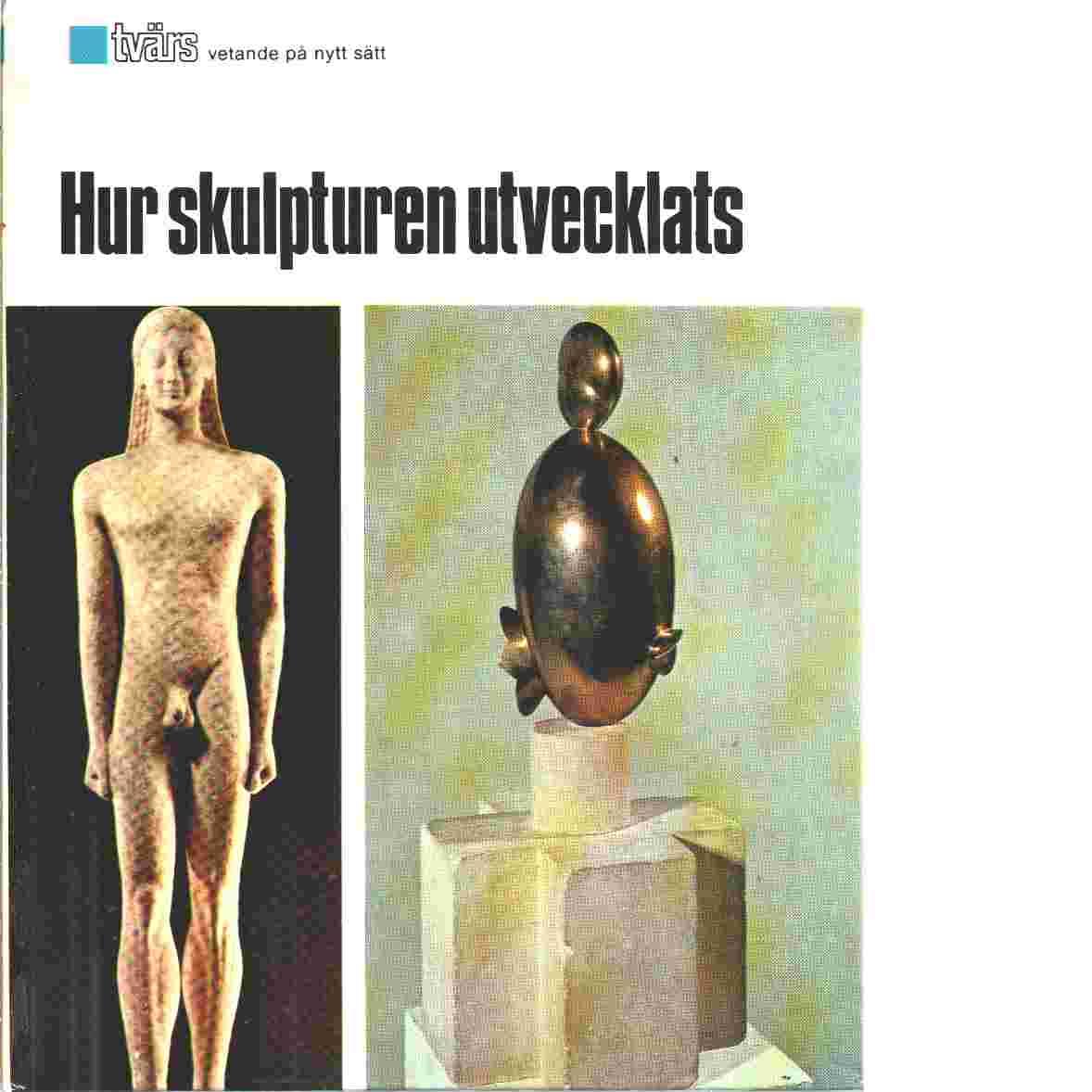Hur skulpturen utvecklats - Red.