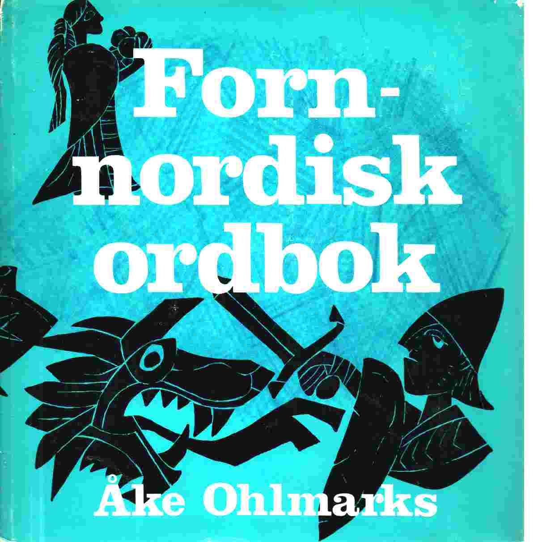 Fornnordisk ordbok - Ohlmarks, Åke