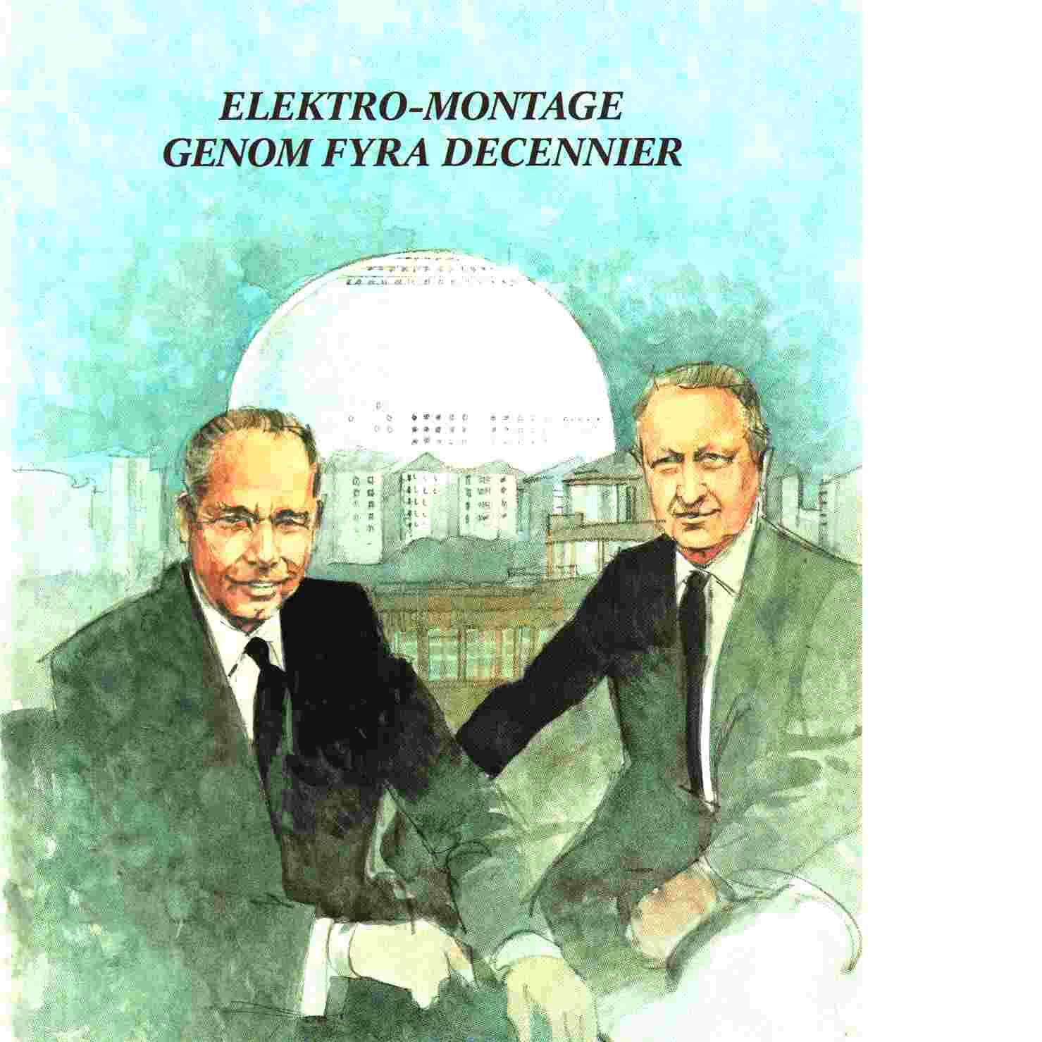 Elektro-montage genom fyra decennier / återberättat av Hans Hollander - Hollander, Hans