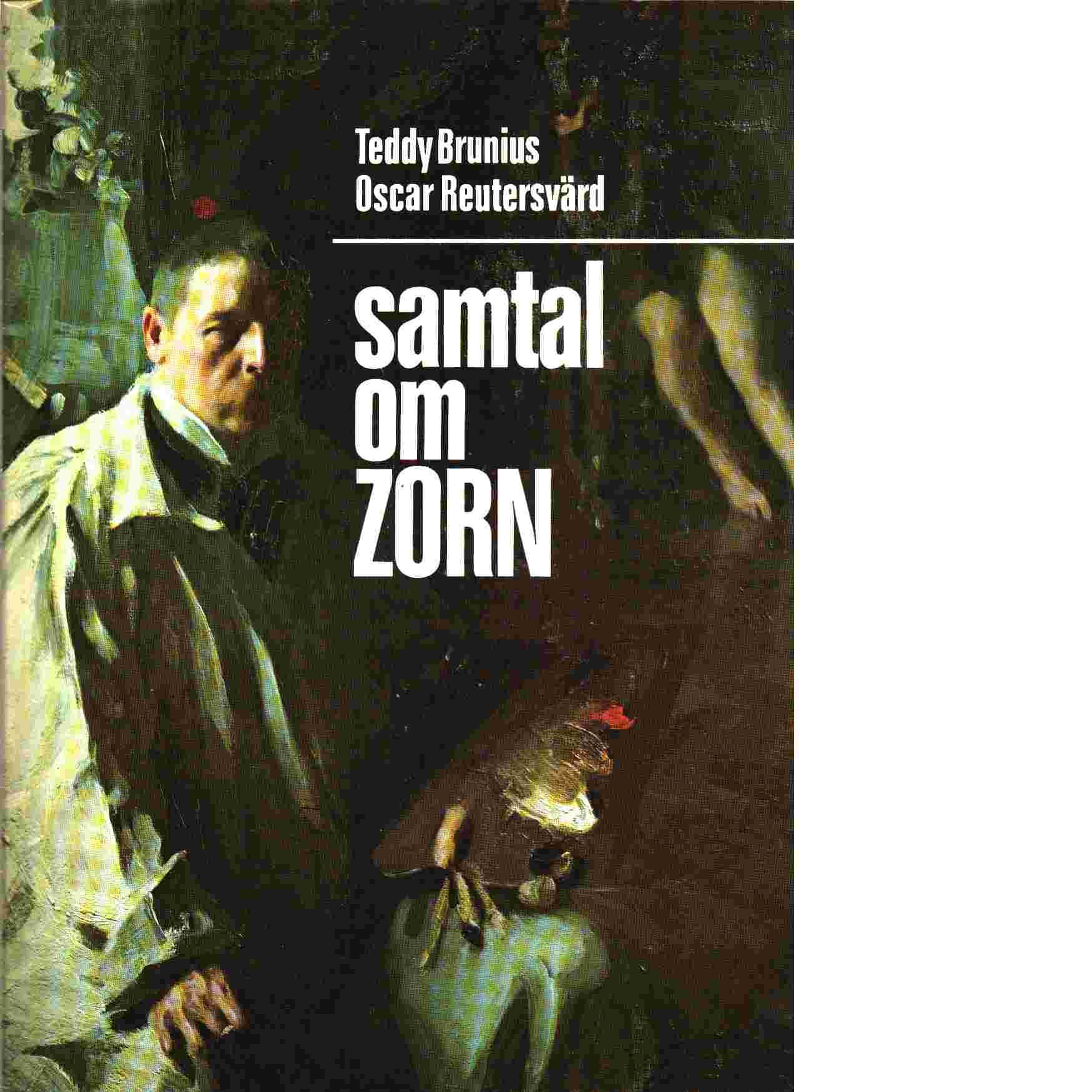 Samtal om Zorn - Brunius, Teddy,  och Reutersvärd, Oscar