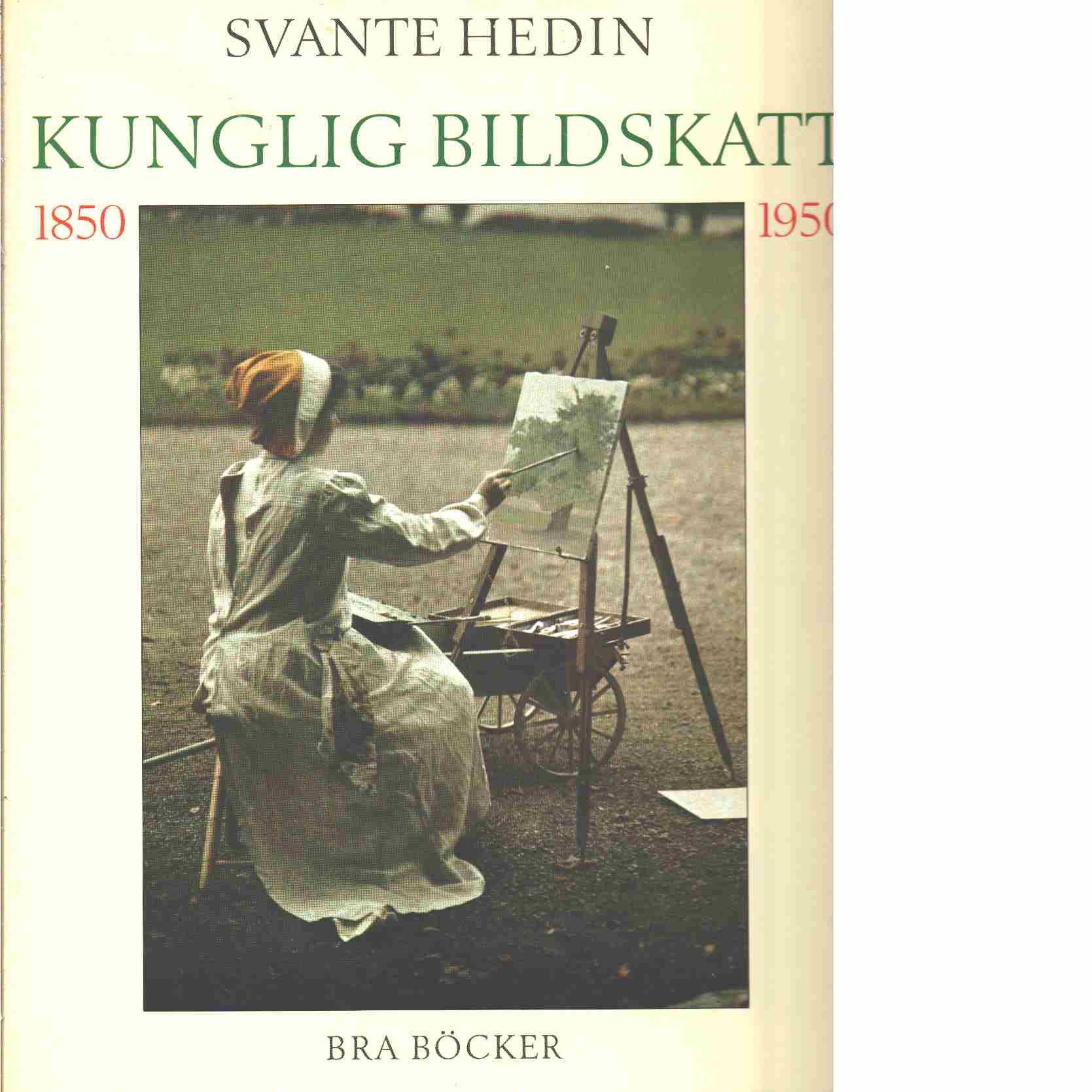 Kunglig bildskatt : 1850-1950 - Hedin, Svante