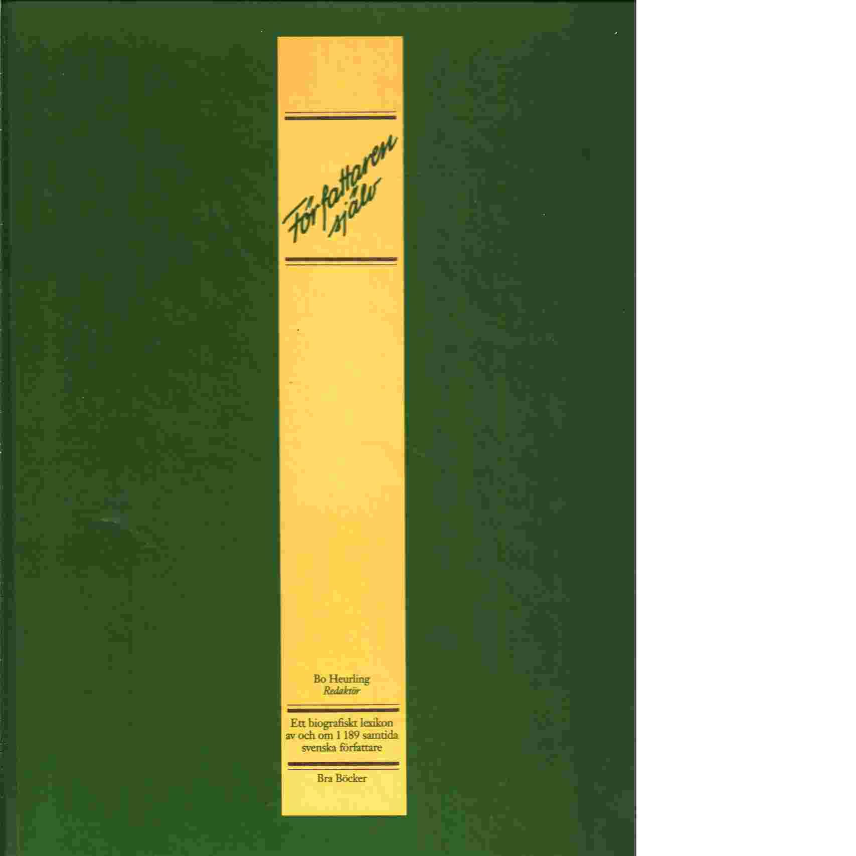 Författaren själv : ett biografiskt lexikon av och om 1189 samtida svenska författare - Heurling, Bo