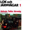 Lok och Järnvägar del 1 : Jädraås-Tallås järnväg - Sandhammar, Bengt
