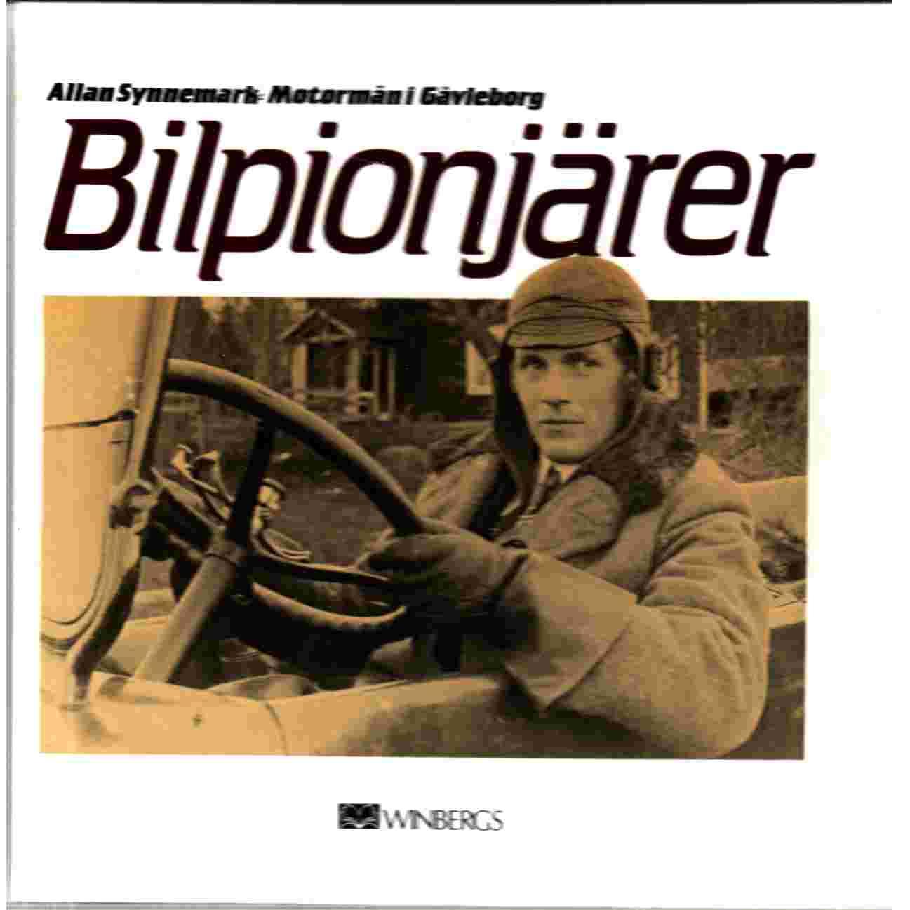 Bilpionjärer : Motormän i Gävleborg - Synnemark, Allan