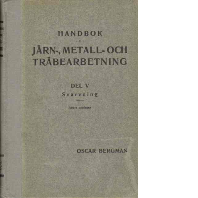 Handbok i järn-, metall- och träbearbetning. D. V, Svarvning - Bergman, Oscar