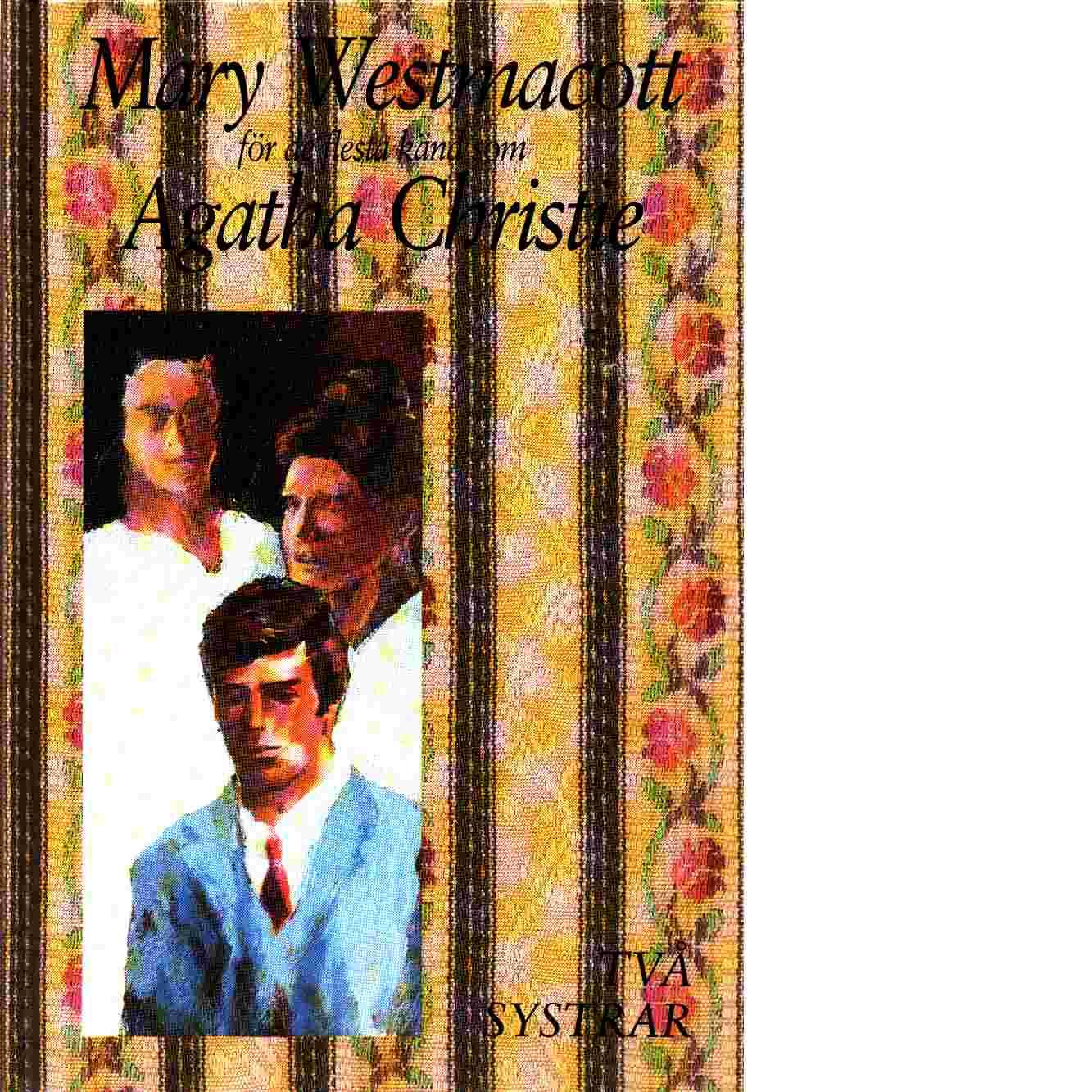 Två systrar - Westmacott, Mary känd som Agatha Christie