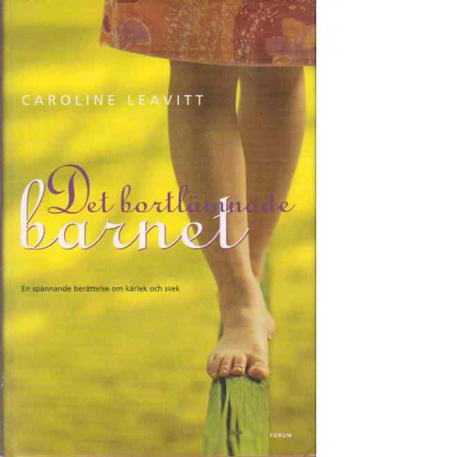 Det bortlämnade barnet - Leavitt, Caroline