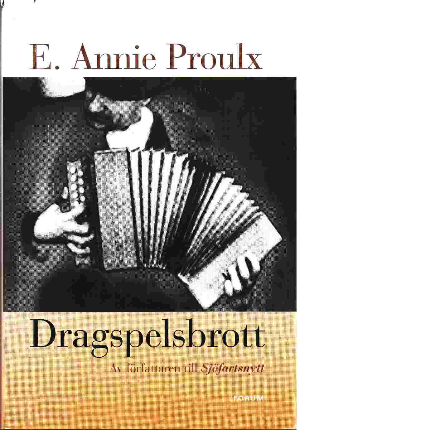 Dragspelsbrott - Proulx, Annie