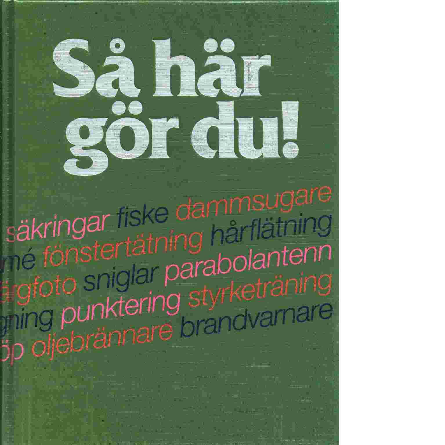 Så här gör du - Johansson, Ulf  och Björkegren, Nils-Åke