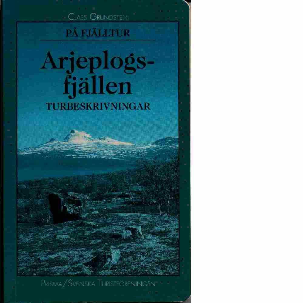 På fjälltur : Arjeplogsfjällen : turbeskrivningar - Grundsten, Claes