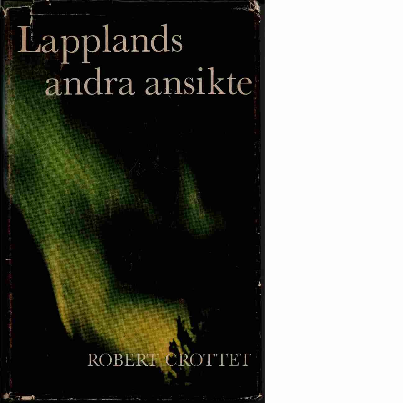 Lapplands andra ansikte - Crottet, Robert