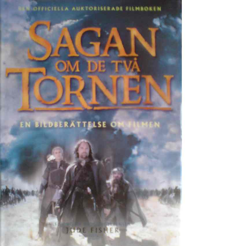 Sagan om de två tornen : en bildberättelse om filmen - Fisher, Jude