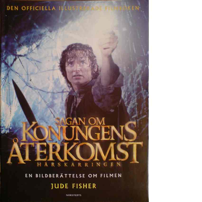 Sagan om konungens återkomst : Härskarringen : en bildberättelse om filmen - Fisher, Jude