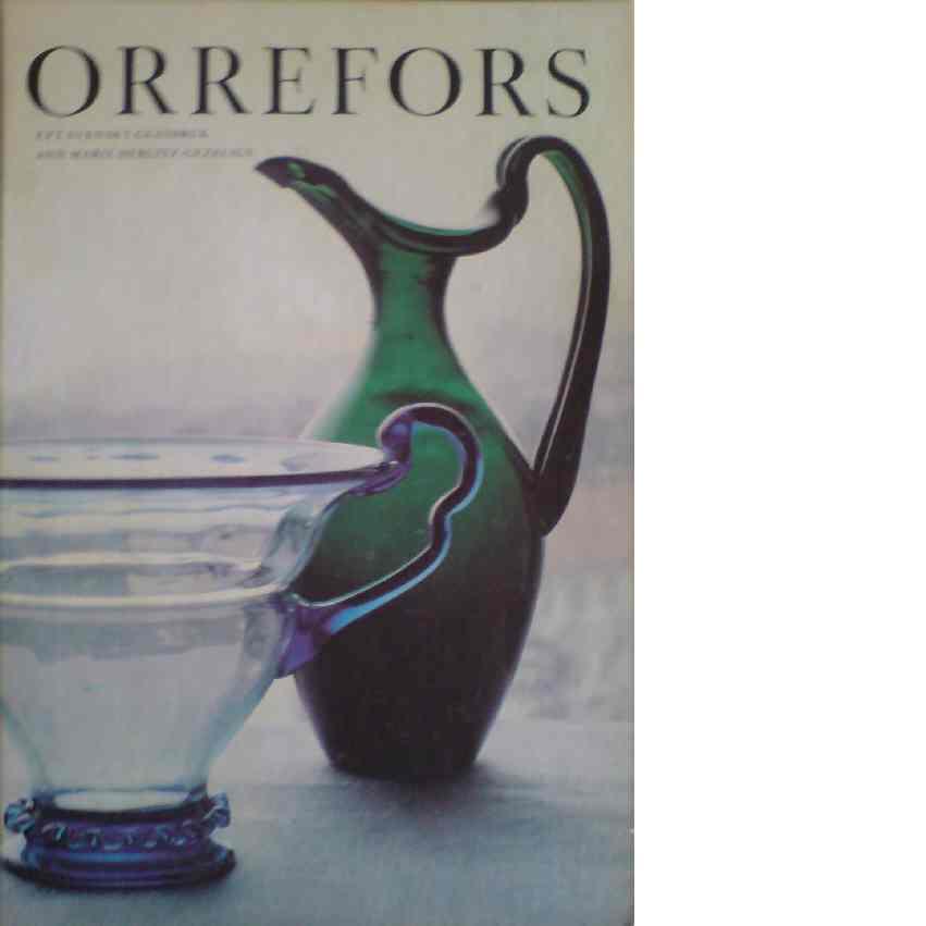 Orrefors : ett svenskt glasbruk - Herlitz-Gezelius, Ann Marie