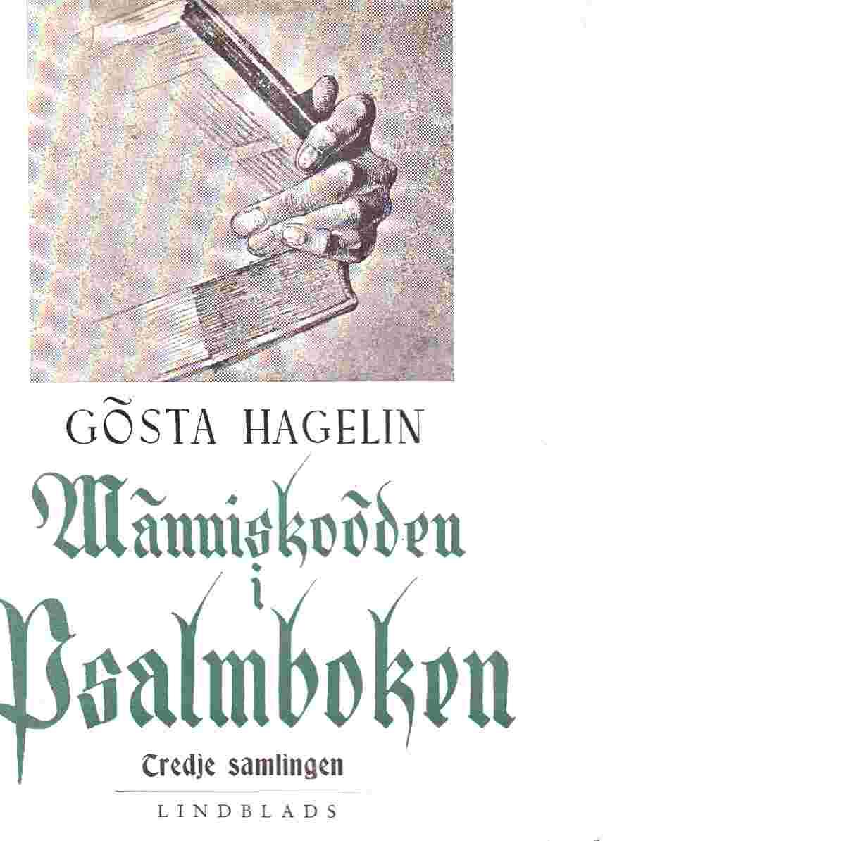 Människoöden i psalmboken. Saml. 3 - Hagelin, Gösta