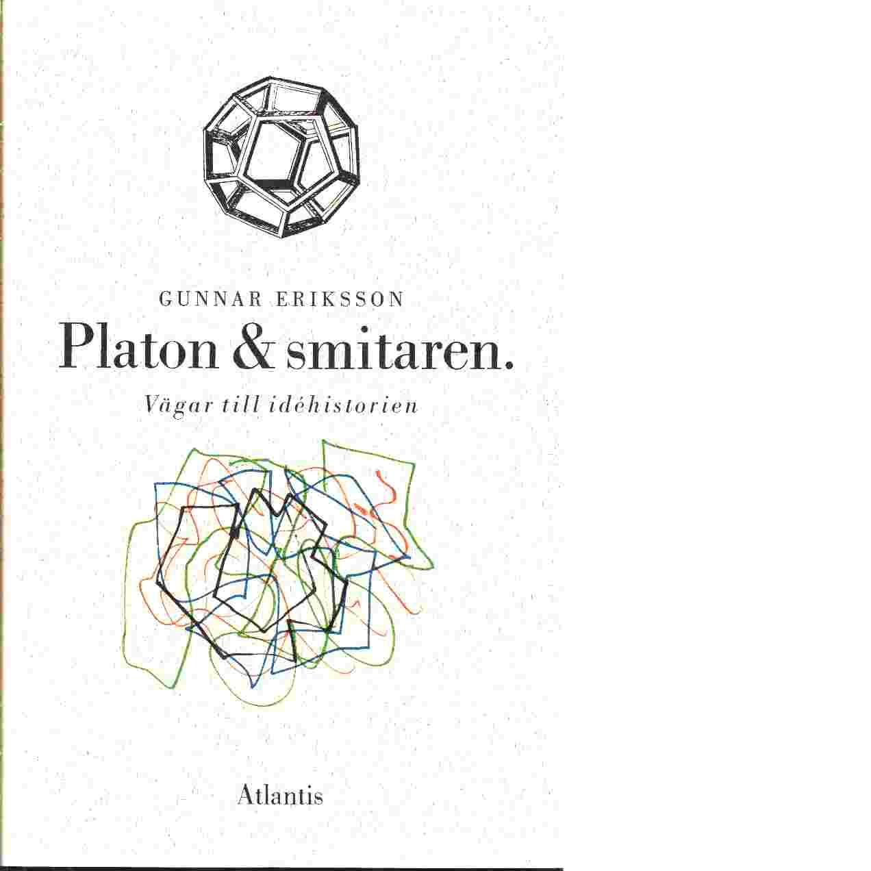 Platon & smitaren - Eriksson, Gunnar
