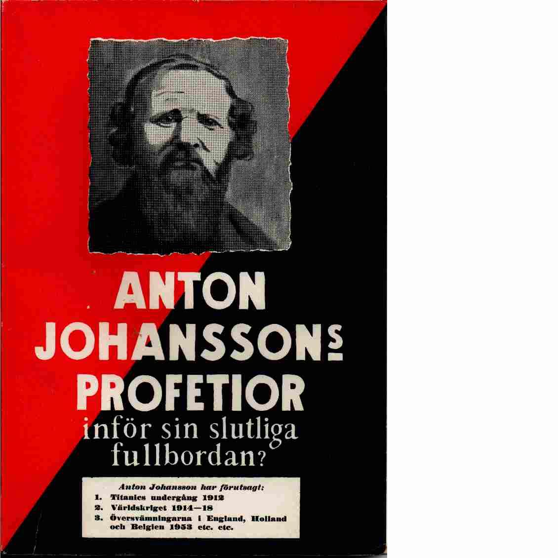 Anton Johanssons profetior inför sin slutliga fullbordan?. - Johansson Anton
