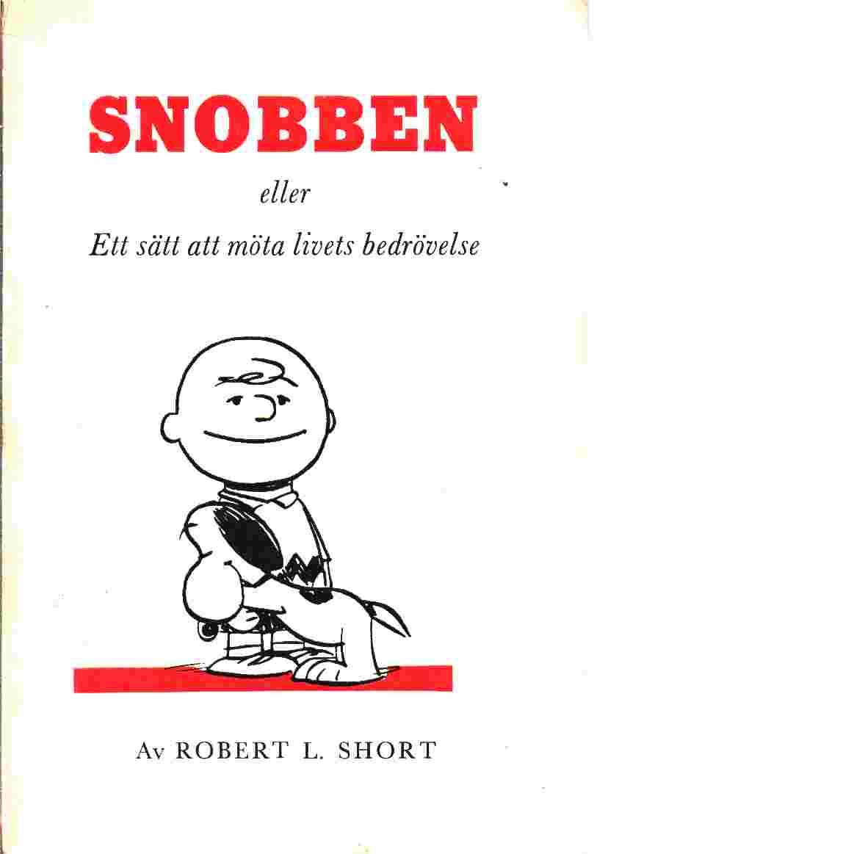 Snobben eller Ett sätt att möta livets bedrövelse - Short, Robert L.