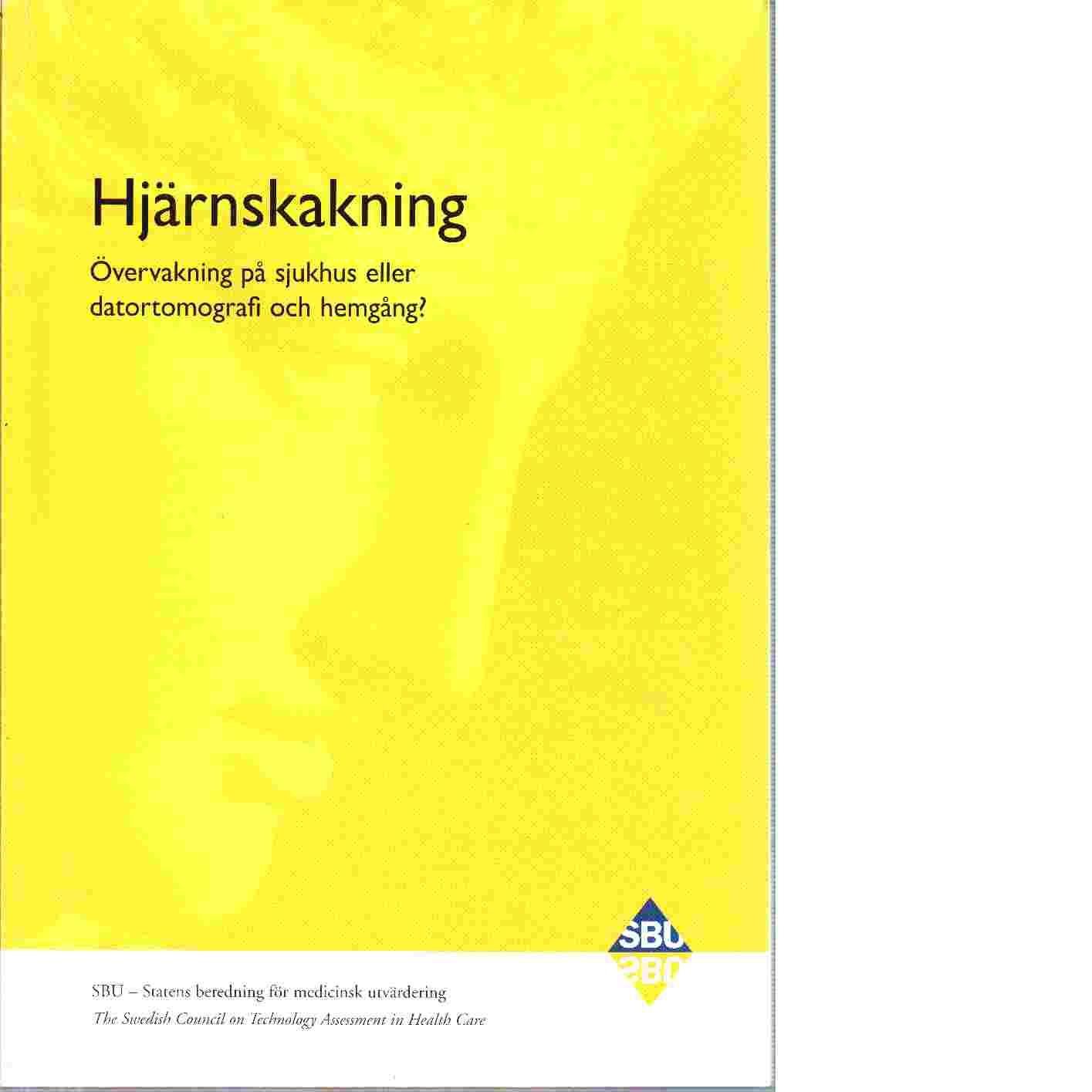 Hjärnskakning : övervakning på sjukhus eller datortomografi och hemgång? - Statens beredning för medicinsk utvärdering