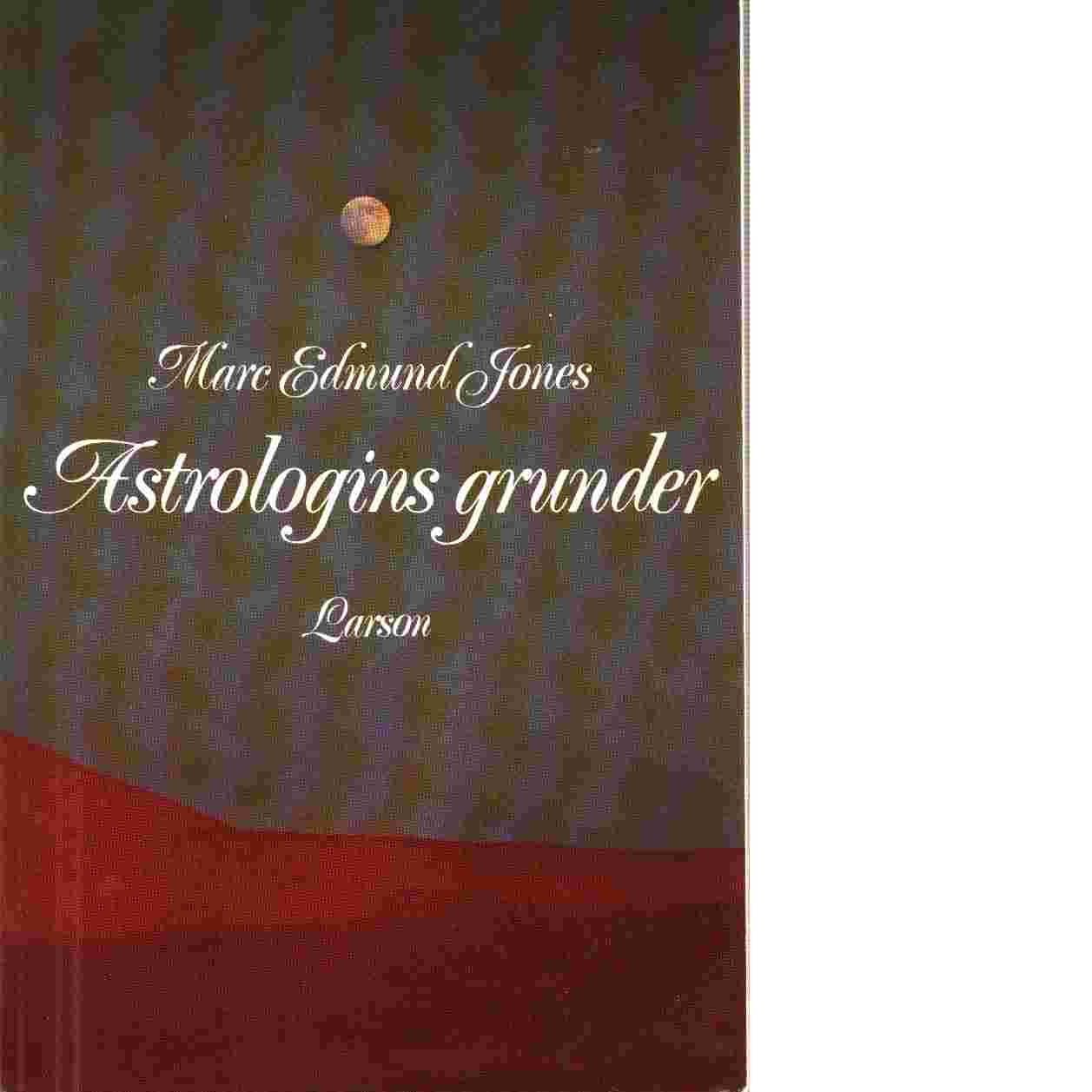 Astrologins grunder - Jones, Marc Edmund