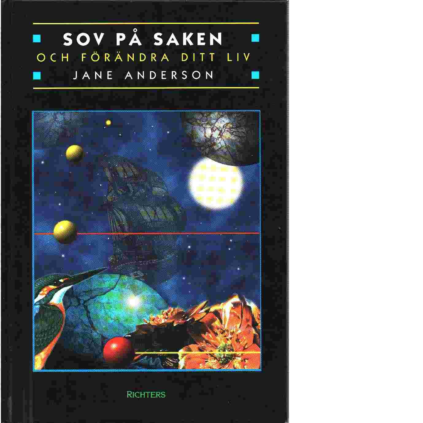 Sov på saken och förändra ditt liv - Anderson, Jane