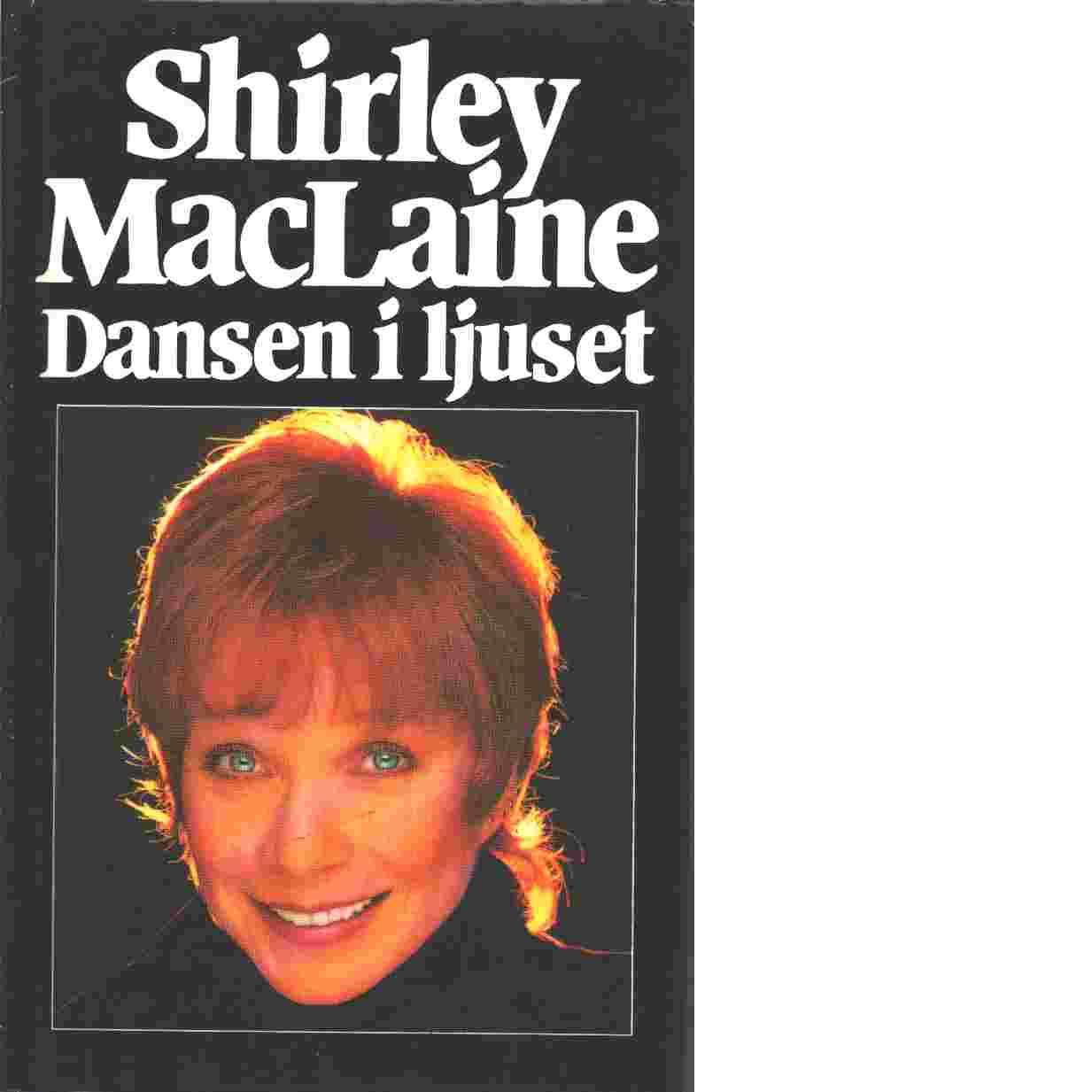 Dansen i ljuset - MacLaine, Shirley