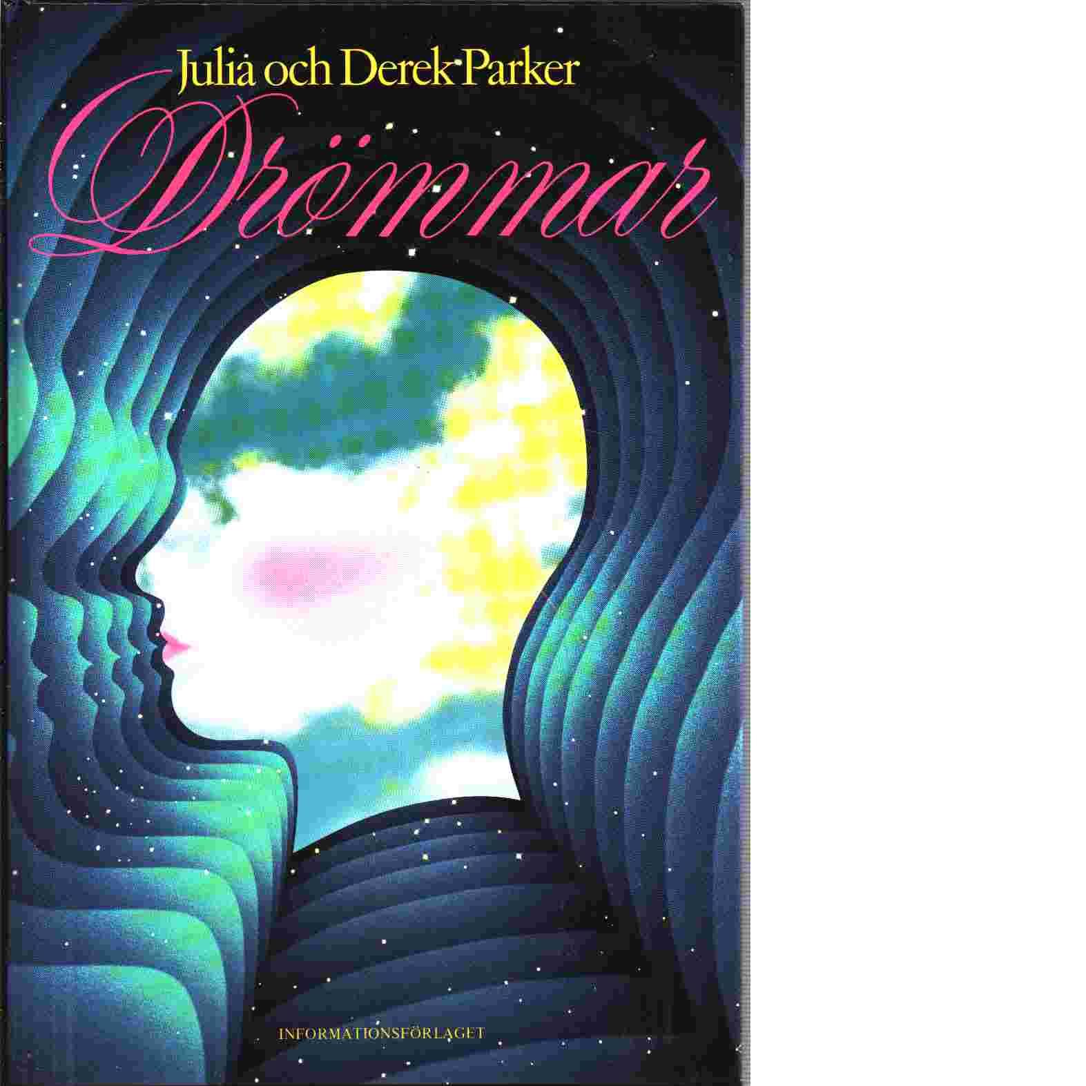 Drömmar : hur man minns dem, hur man tolkar dem, hur man drar nytta av dem - Parker, Julia och Parker, Derek