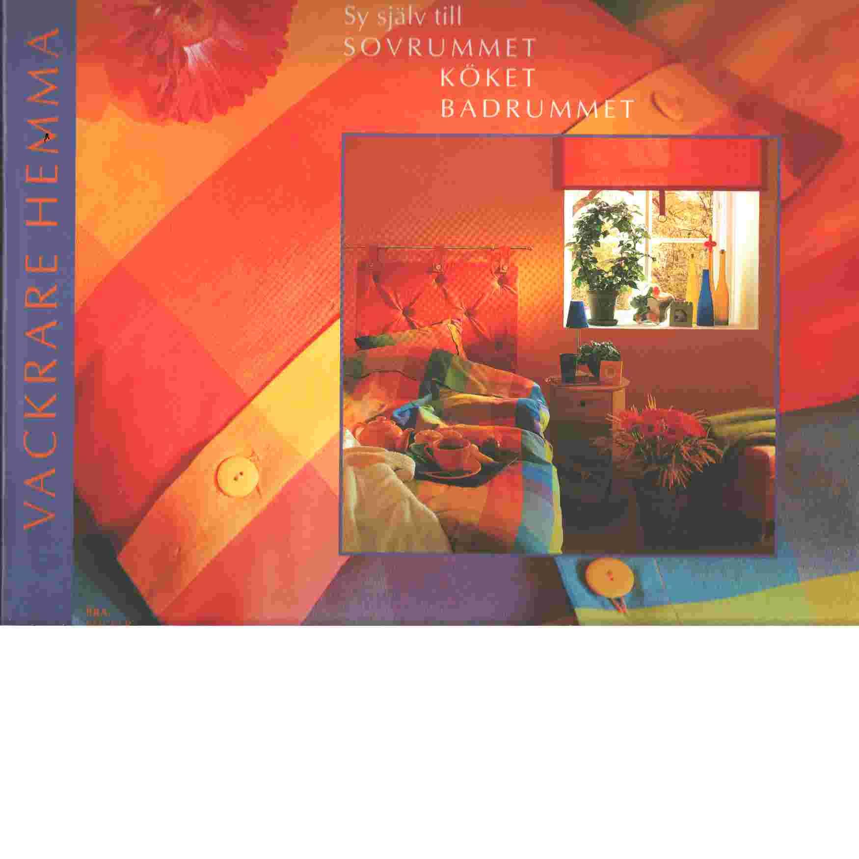 Vackrare hemma : sy själv till sovrummet, köket, badrummet - Bergendorff, Chris