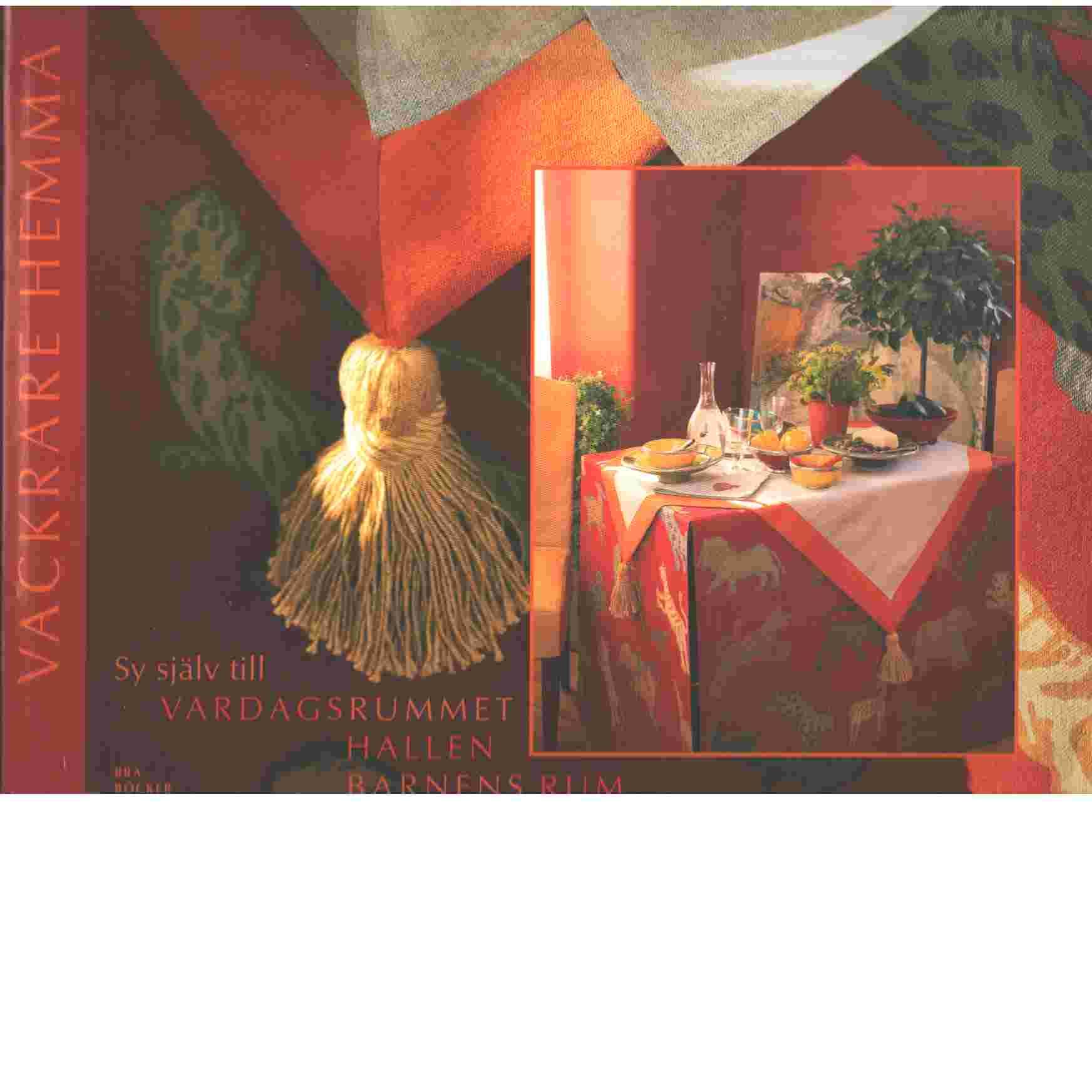 Vackrare hemma : sy själv till vardagsrummet, hallen, barnens rum - Bergendorff, Chris