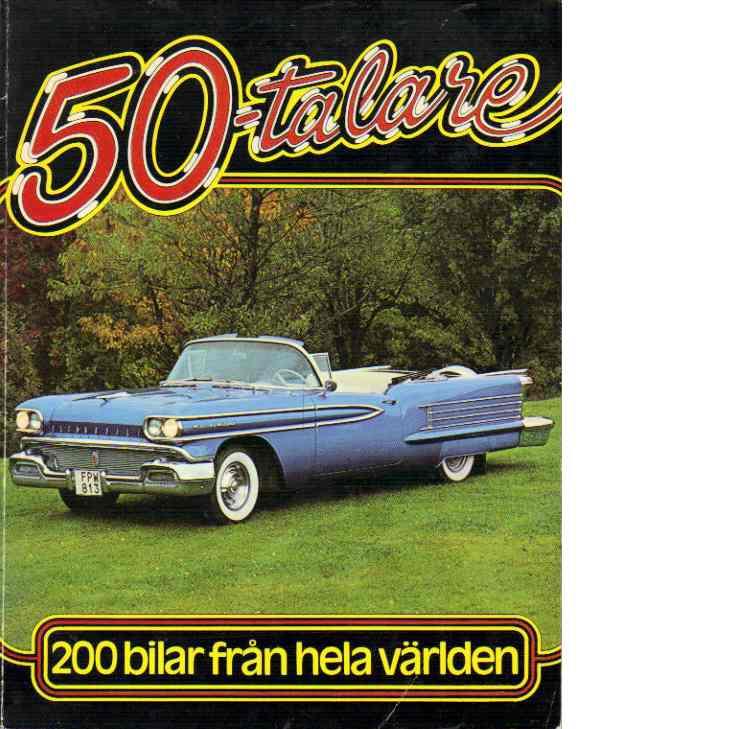 50-talare : 200 bilar från hela världen - Broberg, Kjell