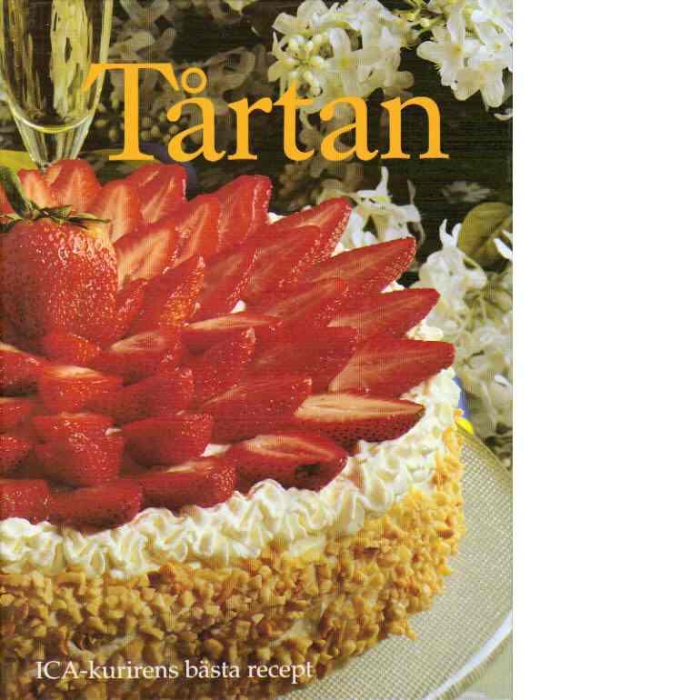 Tårtan : ICA-kurirens bästa recept - Bager Falk, Hillevi