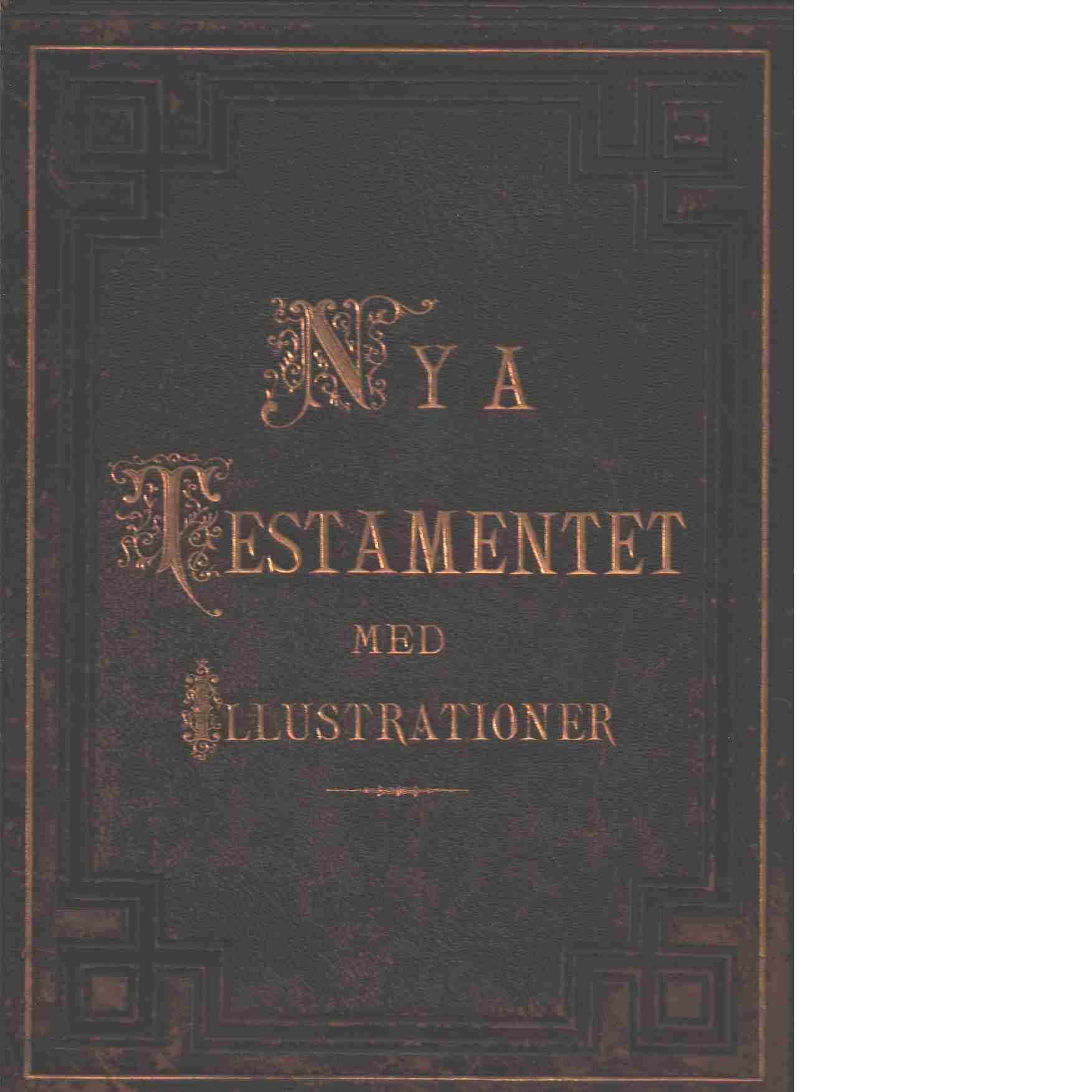 Nya Testamentet med illustrationer - Evang. Fosterlands- Stiftelsen
