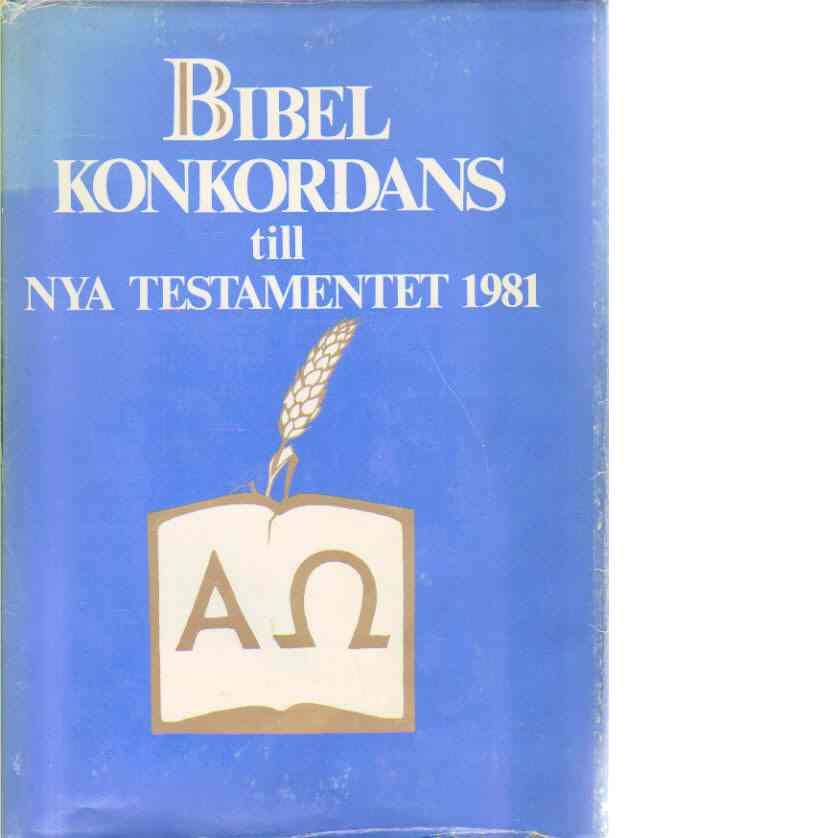 Bibelkonkordans till Nya testamentet 1981 - Åberg, Kuno
