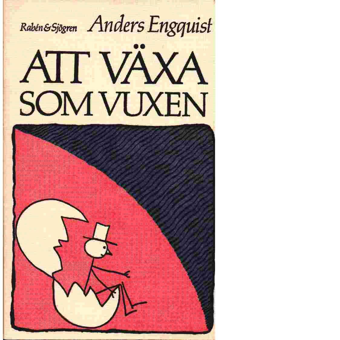 Att växa som vuxen : en bok om personlig utveckling och problemlösning - Engquist, Anders