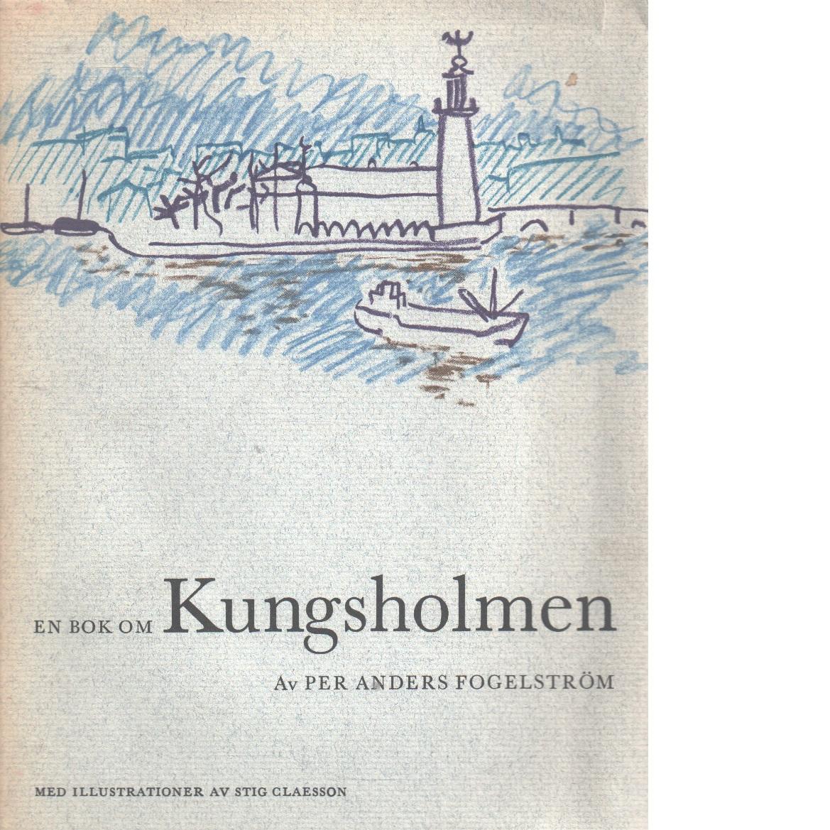 En bok om Kungsholmen - Fogelström Per Anders
