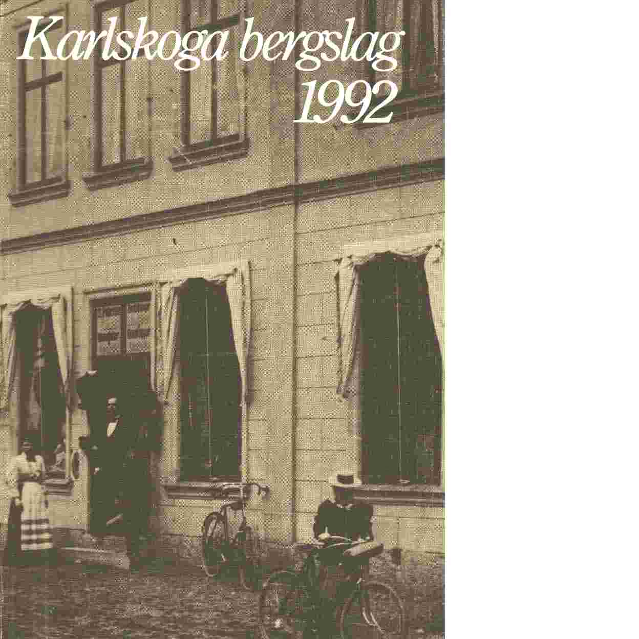Karlskoga bergslag 1992 / utgiven av Karlskoga bergslags hembygdsförening - Red.